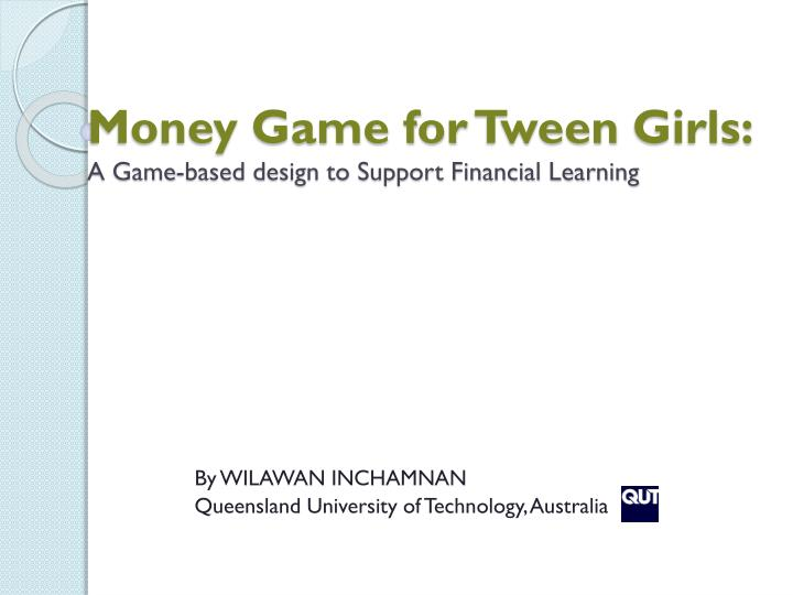 Money game for tween girls a game based design to support financial learning
