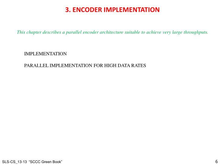 3. ENCODER IMPLEMENTATION
