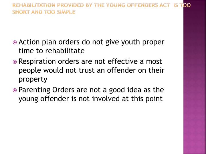 young offenders act in canada Under the authority of sections 2 and 241 of the young offenders act (canada) and the subordinate legislation revision and consolidation act, the lieutenant-governor in council makes the following order order for the purposes of the act.