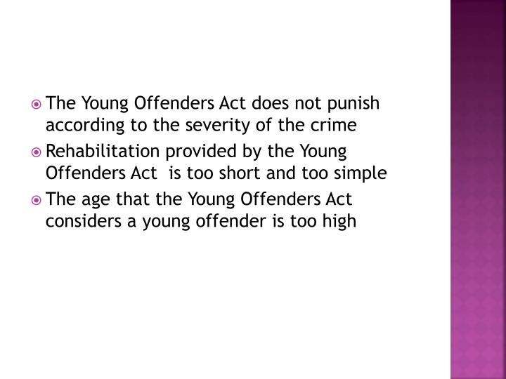 young offenders act in canada England and wales since the children and young persons act  conceptions of offenders and changes in legislation  at up to 75 per cent of young offenders.