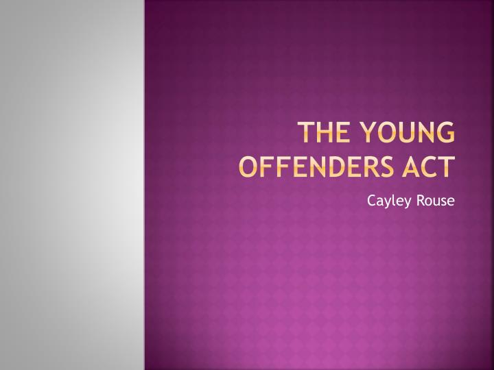 the young offenders act debate Doubling the time spent on schooling for young offenders will help cut reoffending #youthcustody.