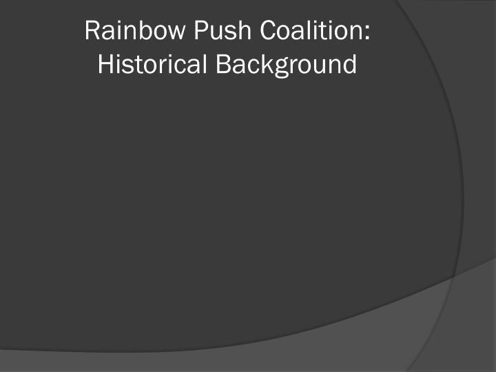 Rainbow Push Coalition: Historical Background