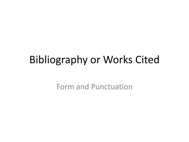 Bibliography or works cited