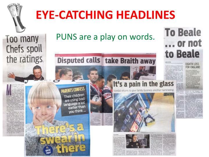 Eye catching headlines
