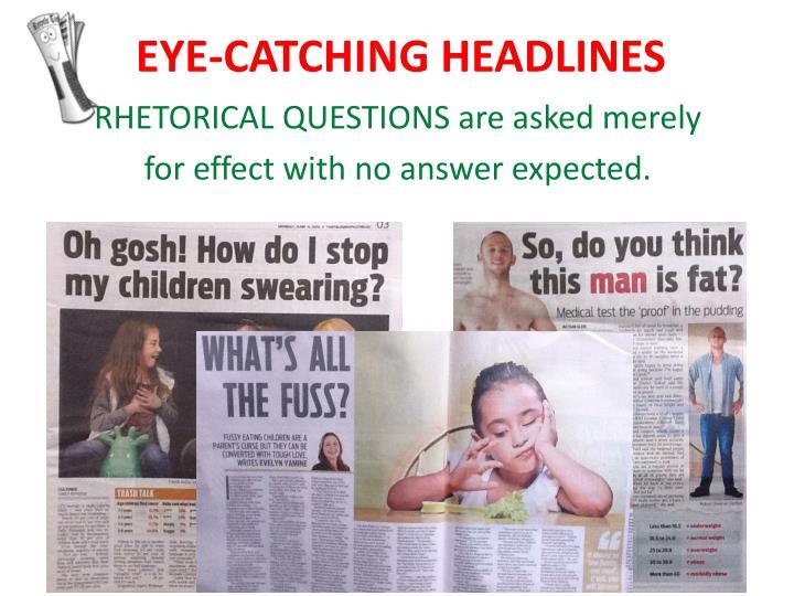 EYE-CATCHING HEADLINES