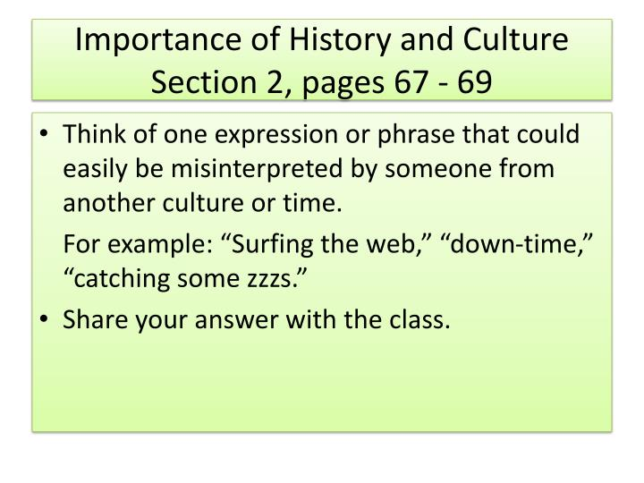 Importance of history and culture section 2 pages 67 69