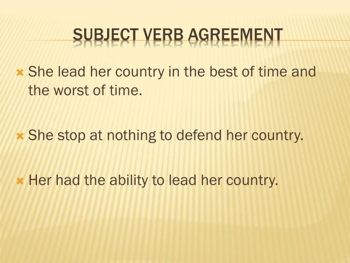 She lead her country in the best of time and the worst of time.