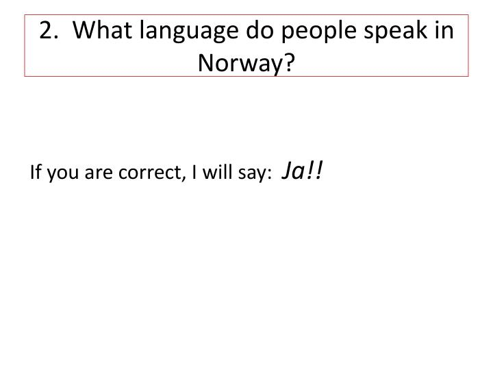 2.  What language do people speak in Norway?