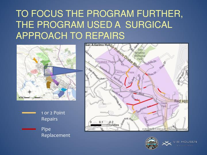 To focus the program further, the program used a  surgical approach to repairs
