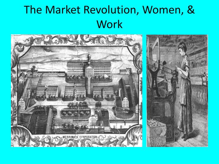 the market revolution The market revolution was the antebellum period which was not only a time of profound political change but a great economic and technological innovation the industrial.