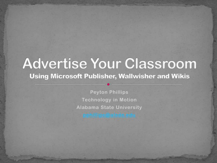 advertise your classroom using microsoft publisher wallwisher and wikis n.