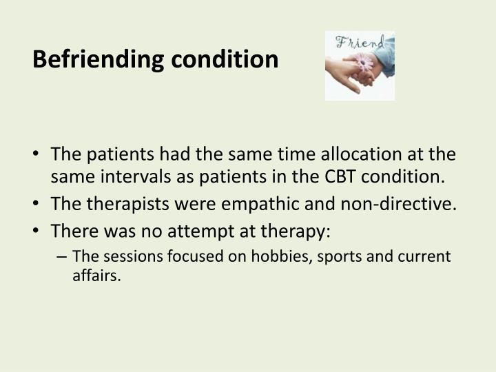 Befriending condition