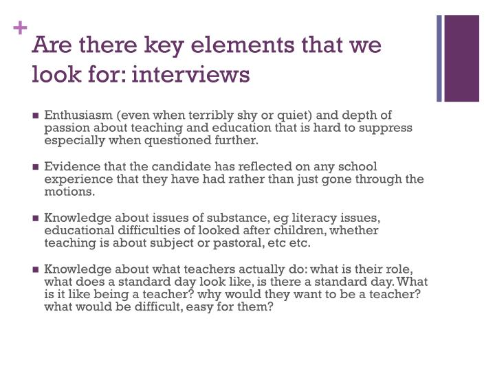 Are there key elements that we look for: interviews