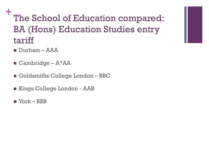 The School of Education compared: