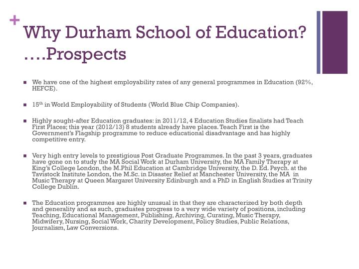 Why Durham School of Education? ….Prospects