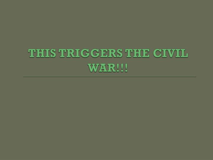 THIS TRIGGERS THE CIVIL WAR!!!