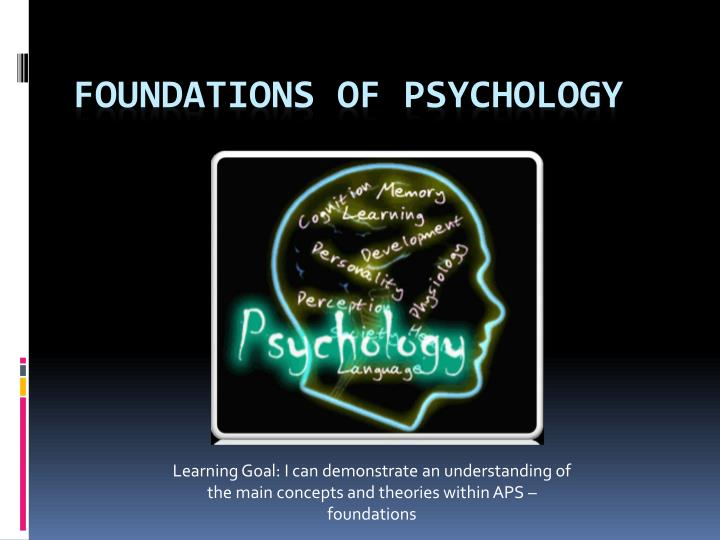 foundation of psychology Scholarships, awards & prizes: college of arts & sciences department of psychology managed by financial aid managed by department of psychology edward b blanchard fund.