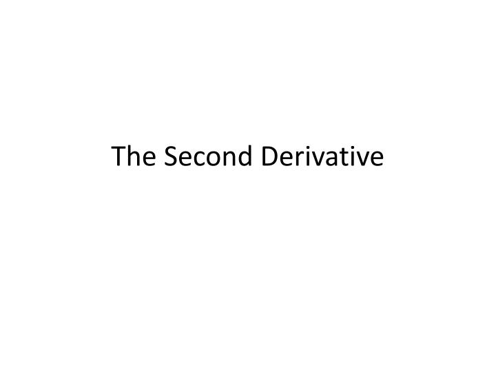 the second derivative n.