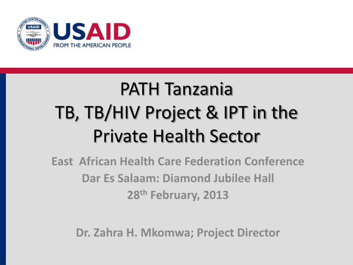 path tanzania tb tb hiv project ipt in the private health sector n.