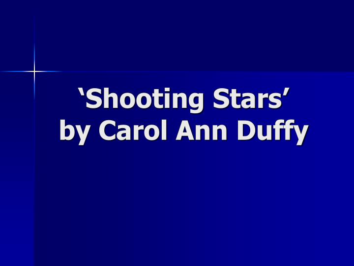 shooting stars by carol ann duffy