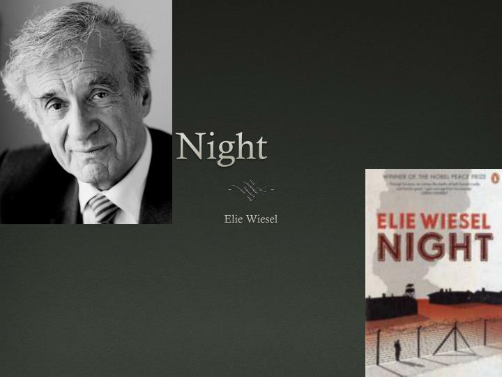 the horrifying recollection of wiesels experiences in elie wiesels novel night Night elie wiesel essay mr sheehan in the novel night, elie wiesel develops the theme of fathers and sons by the usage of figurative language he also develops his theme by showing how a father and son relationship, can change frequently when life experiences come abroad to support this theme wiesel uses irony, symbolism and understatement.