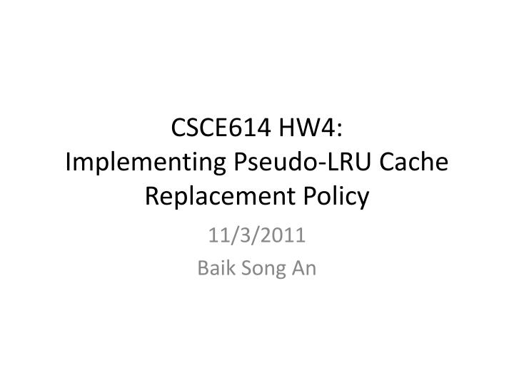 csce614 hw4 implementing pseudo lru cache replacement policy n.