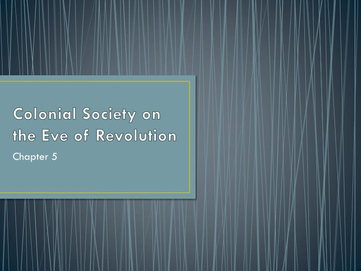 colonial society on the eve of revolution n.