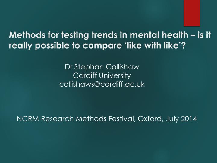 methods for testing trends in mental health is it really possible to compare like with like