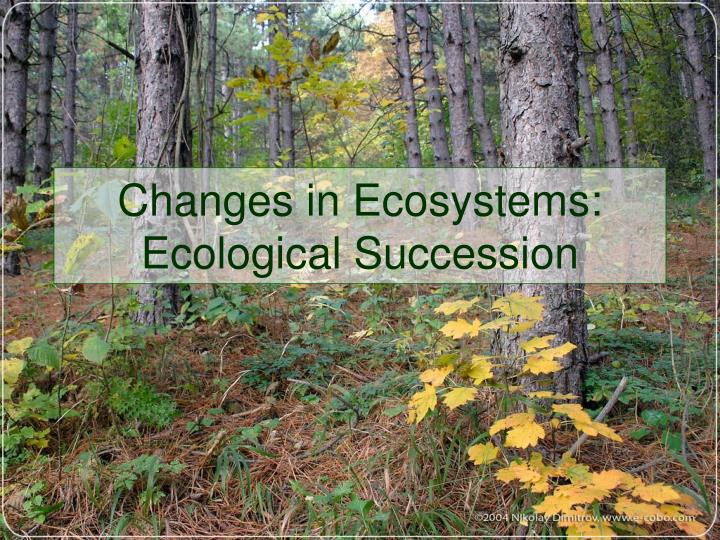 Changes in Ecosystems:
