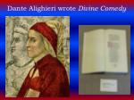 dante alighieri wrote divine comedy