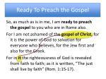 ready to preach the gospel
