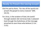 ready to preach the saving gospel