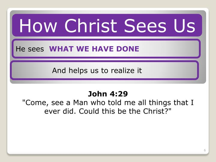 How Christ Sees Us