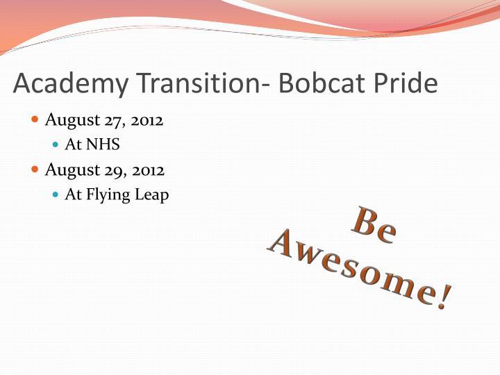 Academy Transition- Bobcat Pride