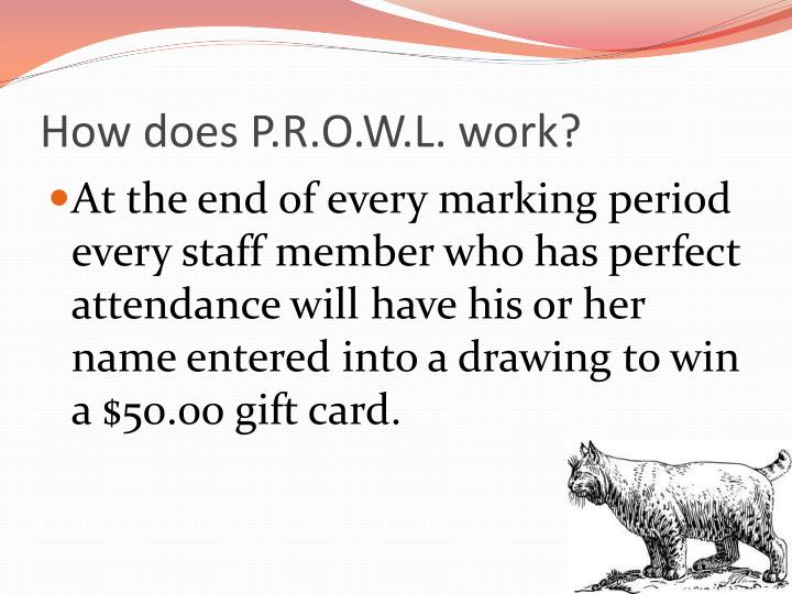 How does P.R.O.W.L. work?