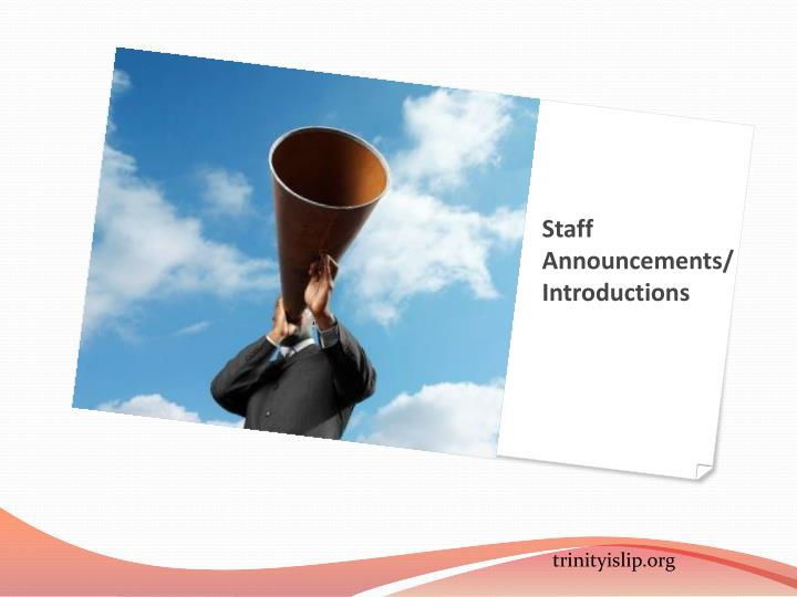 Staff announcements introductions