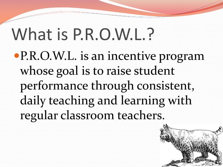 What is P.R.O.W.L.?
