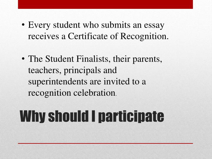 Every student who submits an essay receives a Certificate of Recognition.