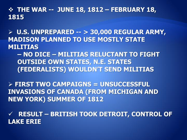 THE WAR --  JUNE 18, 1812 – FEBRUARY 18, 1815