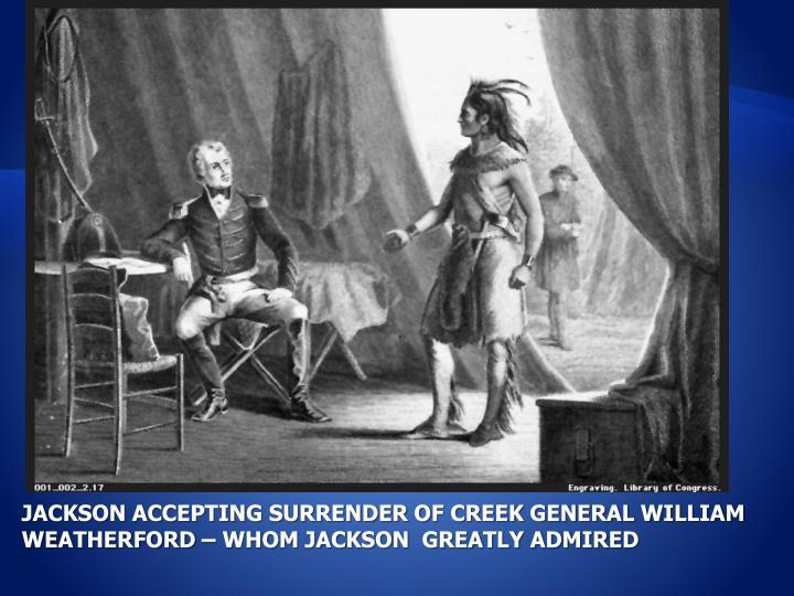 JACKSON ACCEPTING SURRENDER OF CREEK GENERAL WILLIAM