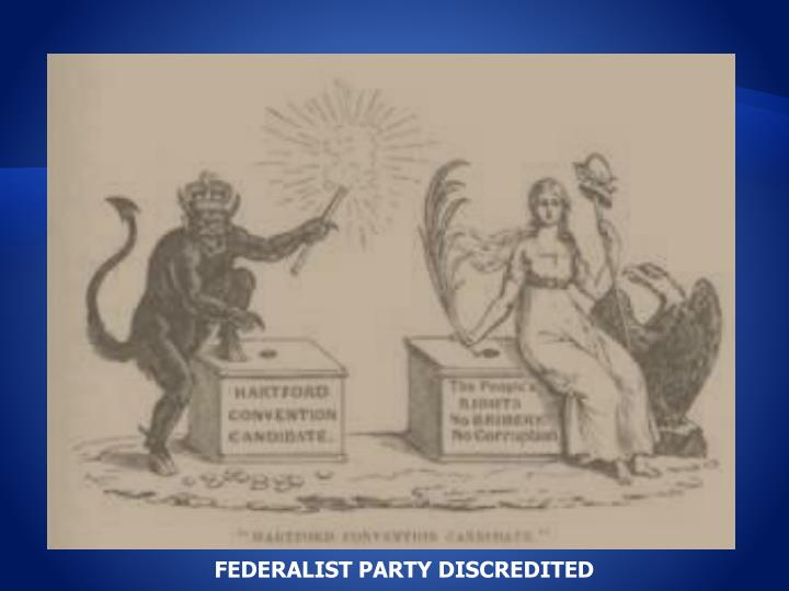 FEDERALIST PARTY DISCREDITED