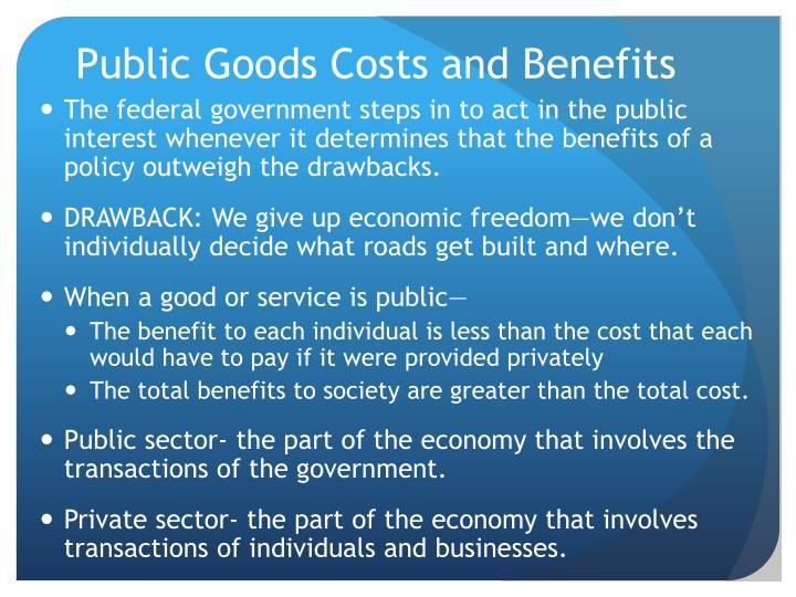 public sector and market in providing public goods Published: mon, 5 dec 2016 using examples, discuss whether the market or the public sector is more efficient in providing public goods in economics the broadly accepted definition of a 'public good' has two conditions.