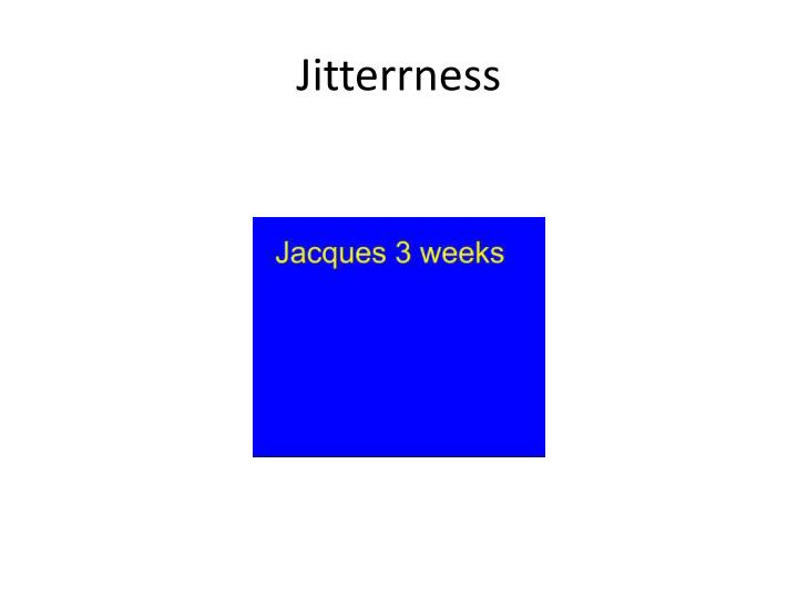 Jitterrness