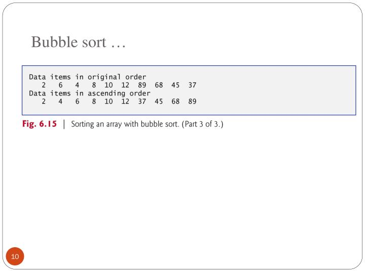 Bubble sort …