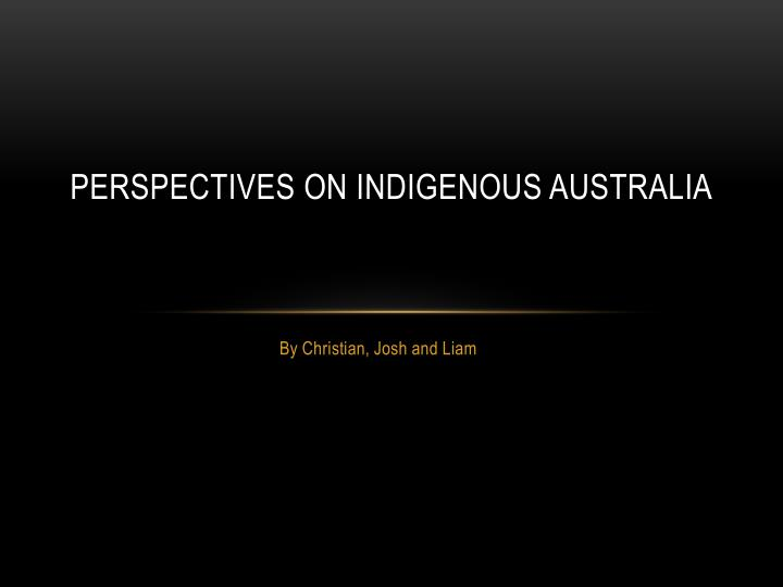 perspectives on indigenous australia n.