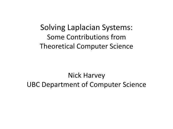 solving laplacian systems some contributions from theoretical computer science n.