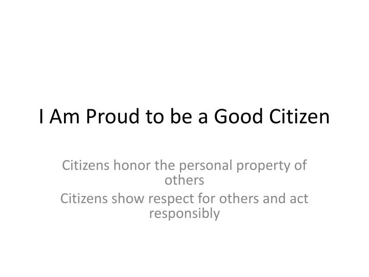i am proud to be a good citizen n.