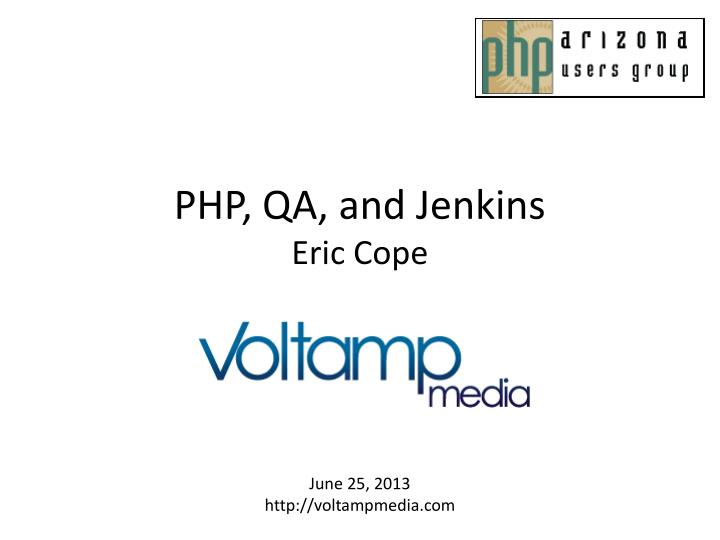 Php qa and jenkins eric cope