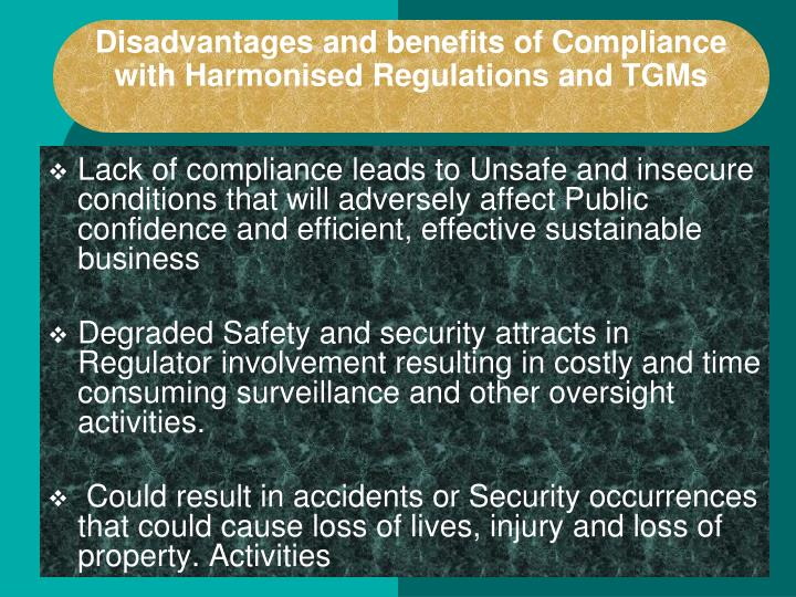 Disadvantages and benefits of Compliance with Harmonised Regulations and TGMs