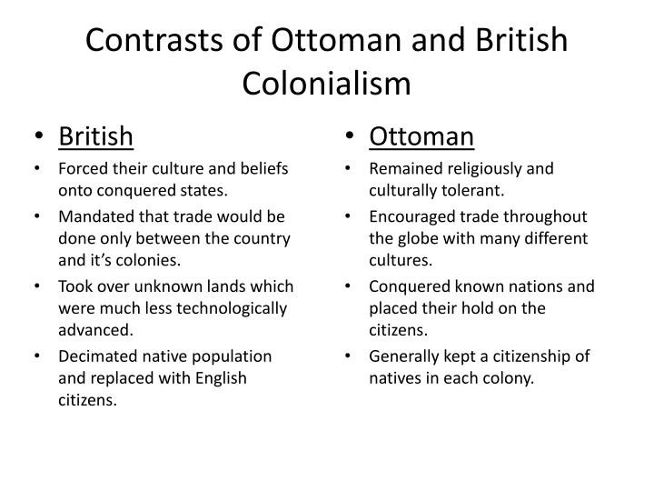 Contrasts of Ottoman and British Colonialism